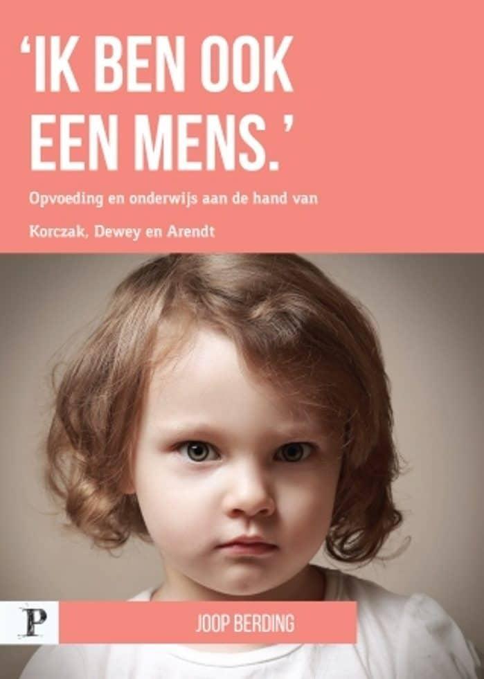 Interview met pedagoog Joop Berding over zijn boek 'Ik ben ook een mens'